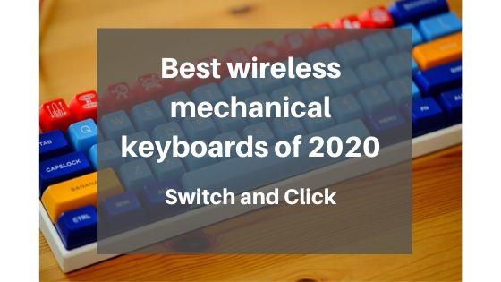 Best wireless mechanical keyboards of 2020