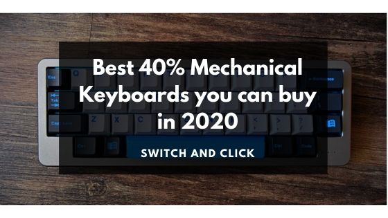 Best 40% Mechanical keyboards you can buy in 2020