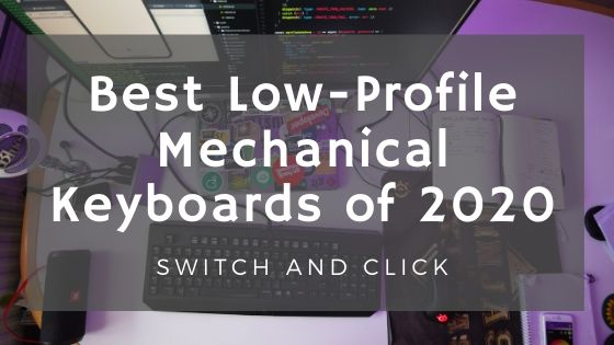 best low profile mechanical keyboards of 2020